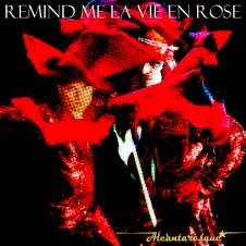 Alcantaresque – Remind Me (La Vie En Rose)