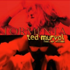 Ted Murvol ft Mr William aka Alcantaresque – Tormenta