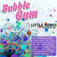The Sessions #84 : BUBBLE GUM – by DJ Little Nemo