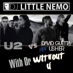 U2 vs David Guetta ft Usher : With or Without U2 (DJ Little Nemo mashup)