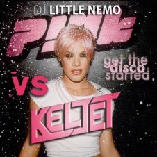 P!nk vs Keljet : Get This Disco Started (DJ Little Nemo Mashup)