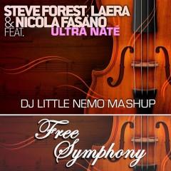 Forest, Fasano & Laera vs Ultra Naté : Free Symphony (DJ Little Nemo mashup)