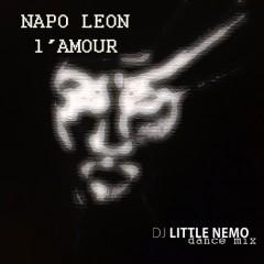 Napo Leon – L'Amour (DJ Little Nemo Dance Mix)