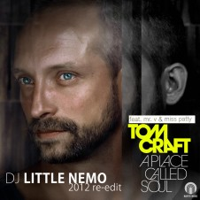 Tomcraft vs Copyright – A Place Called Soul (Dj Little Nemo 2012 Re-Edit)
