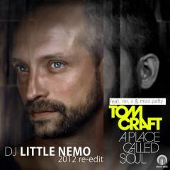 Tomcraft vs Copyright – A Place Called Soul (Dj Little Nemo 2012 Re-Edit)