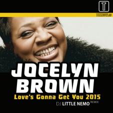 Jocelyn Brown – Love's Gonna Get You 2015 (DJ Little Nemo Remix)
