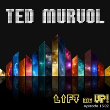 Lift Me Up! Episode 15.02 by Ted Murvol