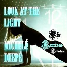 Michelé Deepé – Look At The Light (Ted Murvol Remix)