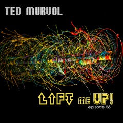 Lift Me Up! Episode 68 [Progressive Issue] by Ted Murvol
