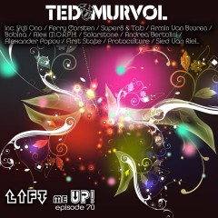 Lift Me Up! Episode 70 [Trance Issue] by Ted Murvol