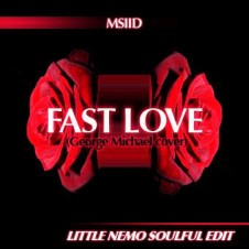 MSIID – FastLove (DJ Little Nemo Soulful House Edit)