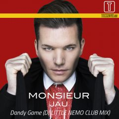 Monsieur Jau : Dandy Game (DJ Little Nemo Club Mix)