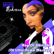 Madonna vs Robbie Rivera & Muse : Ray Of Starlight (DJ Little Nemo Mashup)