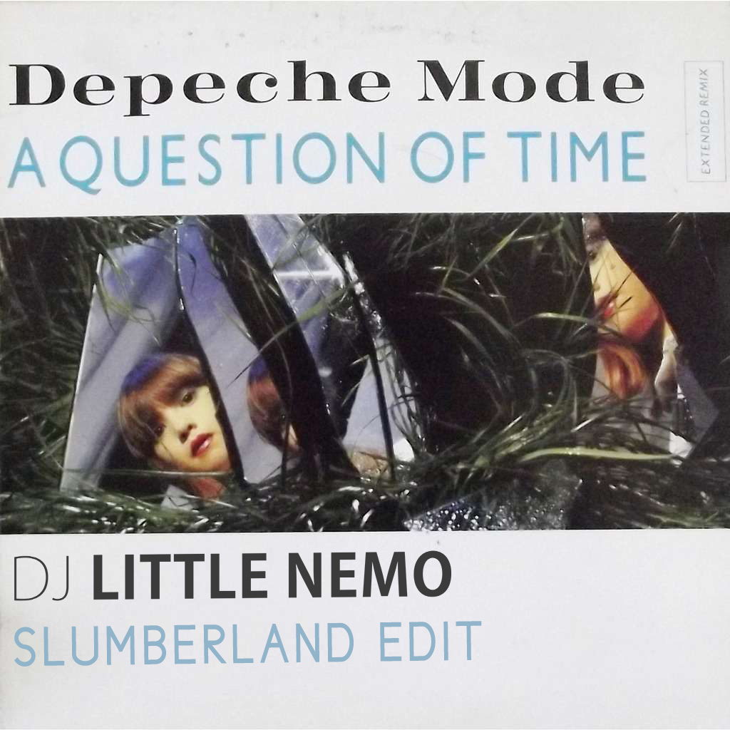 Depeche Mode A Question Of Time (DJ Little Nemo Slumberland Edit)