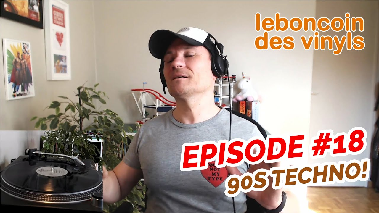 Le Bon Coin des Vinyls Episode #18 : Early 90s Techno !