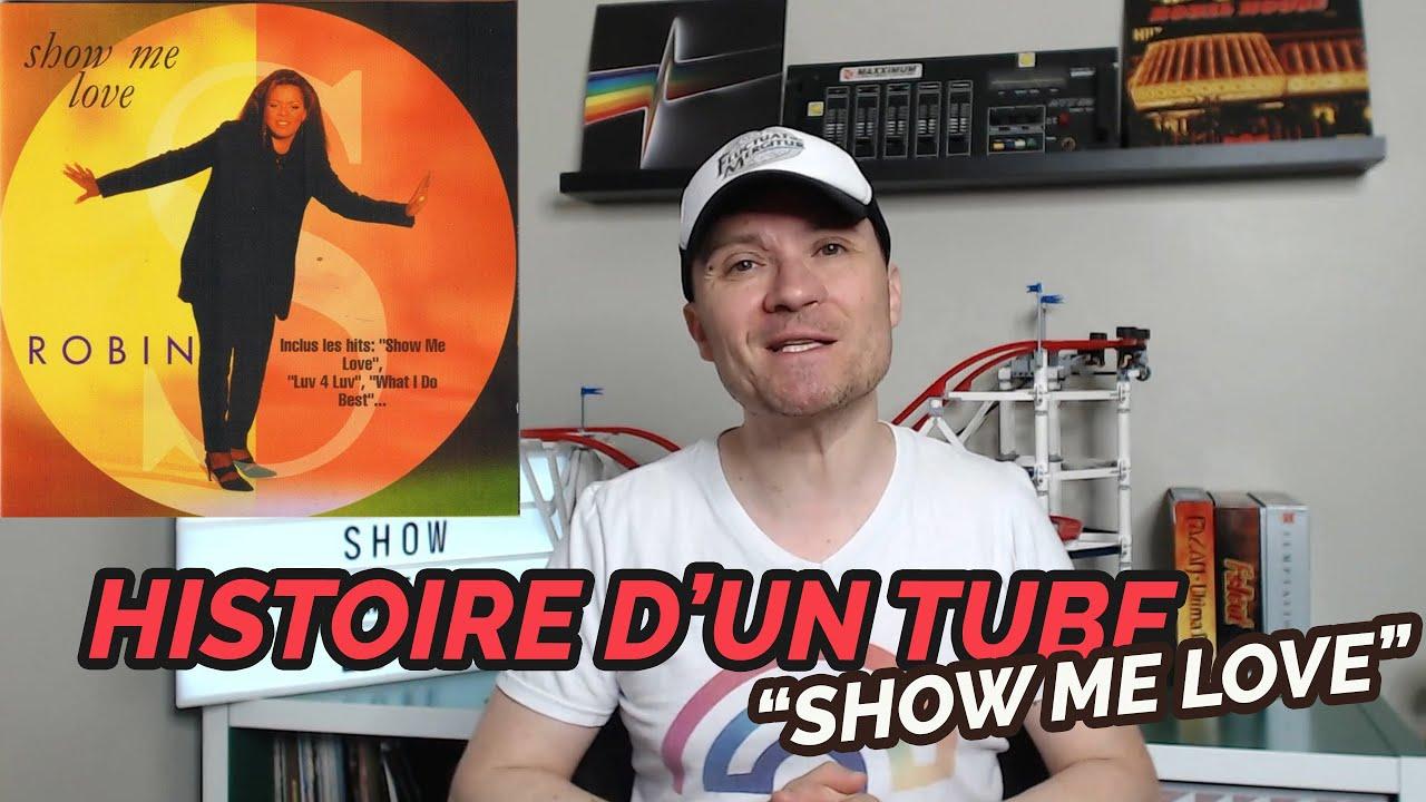 Histoire d'un tube : Show Me Love - Robin S
